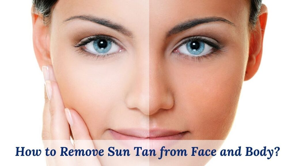 How to Remove Sun Tan from Face and Body?