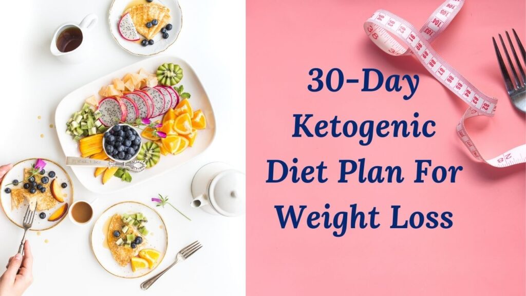 30 Days Ketogenic Diet for Weight Loss
