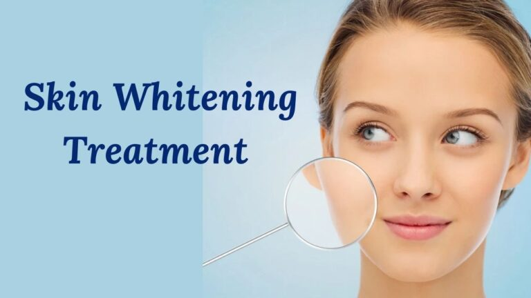 Skin Whitening Treatment in Hyderabad – Cost, Benefits and Results